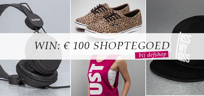 Win: € 100 shoptegoed bij DefShop